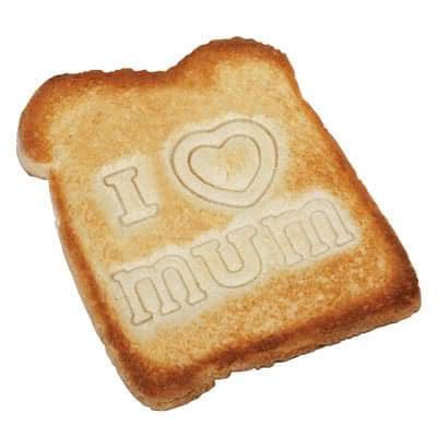 I Love Mum Toast